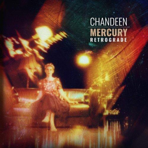 Chandeen 10. Studioalbum Mercury Retrograde