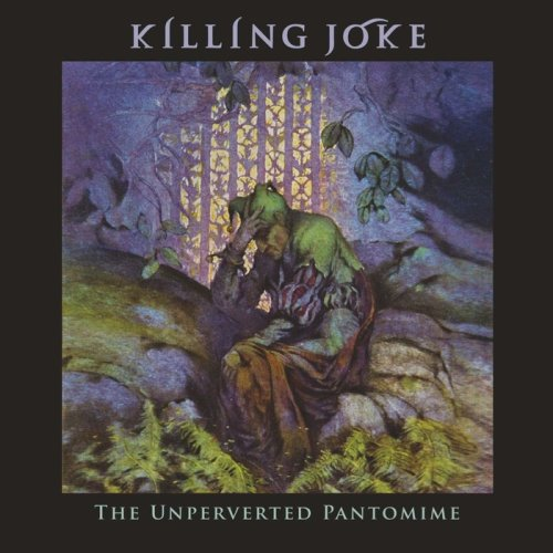 Killing Joke The Unperverted Pantomime...