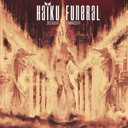 Haiku Funeral - Decadent Luminosity
