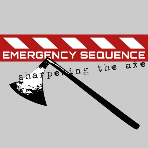 Emergency Sequence - Sharpening the axe