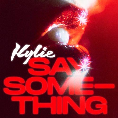 Kylie Minogue Say Something Lyric...
