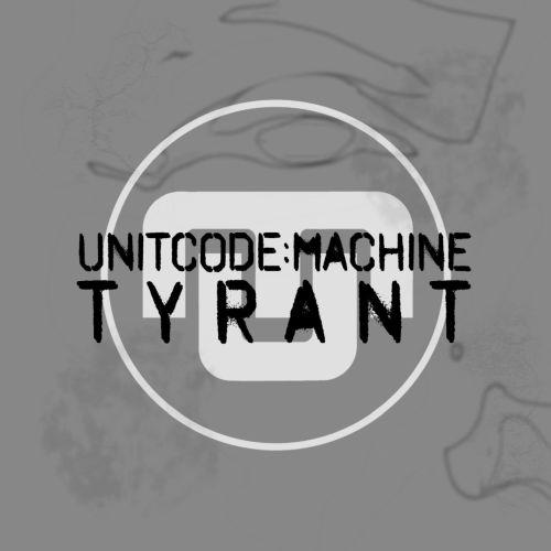 UnitcodeMachine - Tyrant