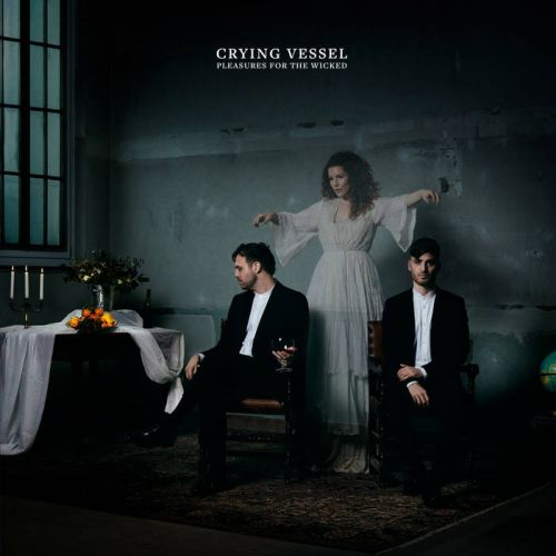 Crying Vessel - Pleasures For...