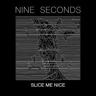 Nine Seconds - Slice Me...