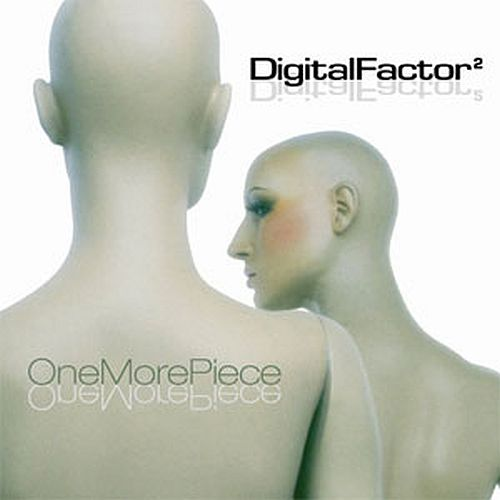 Digital Factor - One More...