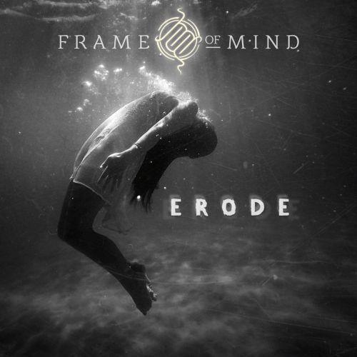Frame of Mind - Erode
