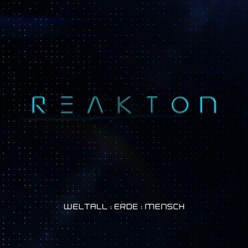 Reakton – Weltall Erde Mensch