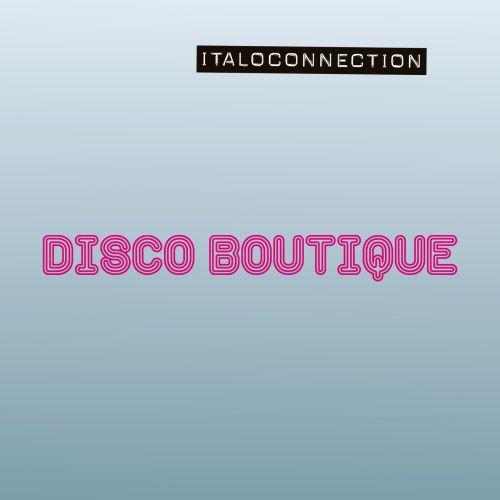 Italoconnection – Disco Boutique