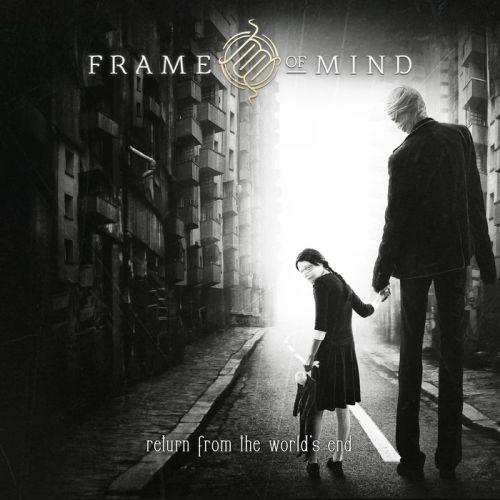 Frame Of Mind - Return From The World's End steht vor der Tür