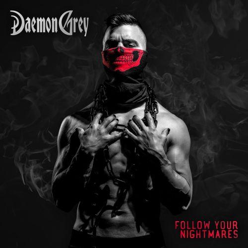 Daemon Grey Follow Your Nightmares...