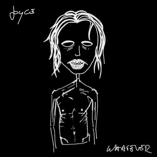Joyce mit neuer EP Whatever