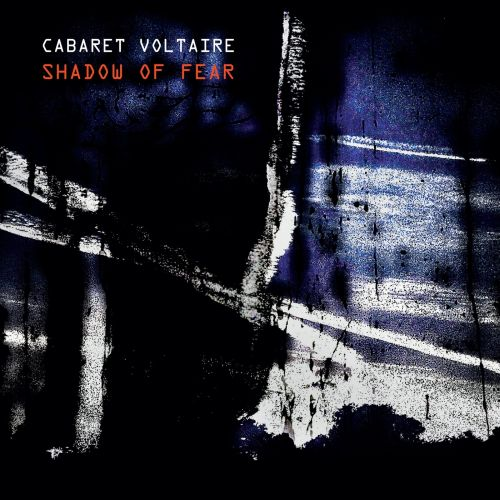 Cabaret Voltaire – Shadow of...