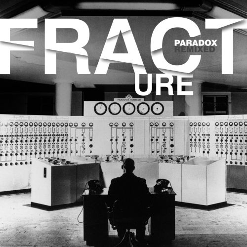 Fracture - Paradox Remixed