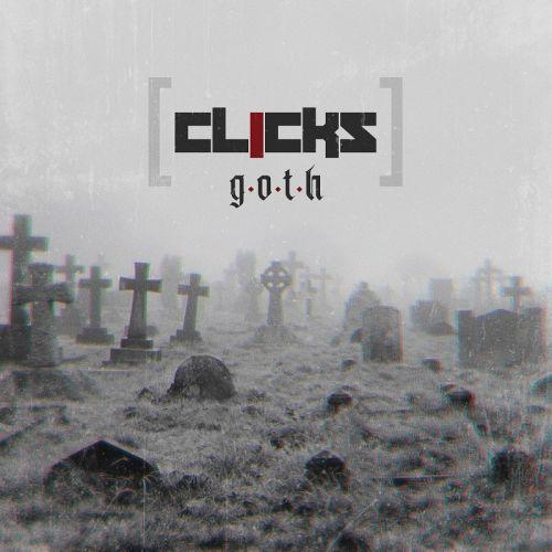 CLICKS - G.O.T.H.