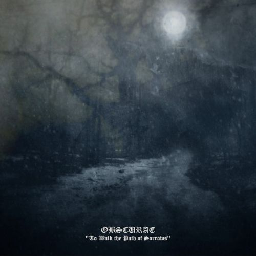 Obscurae - To walk the path of sorrow