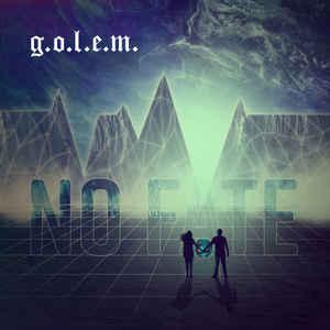 G.O.L.E.M. - No Fate