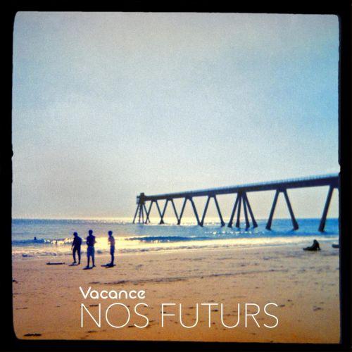 Vacance – Nos futurs