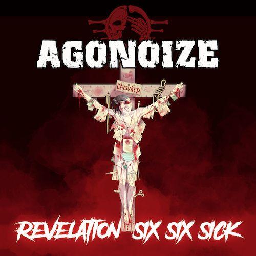 Agonoize - Revelation Six Six Sick kommt!
