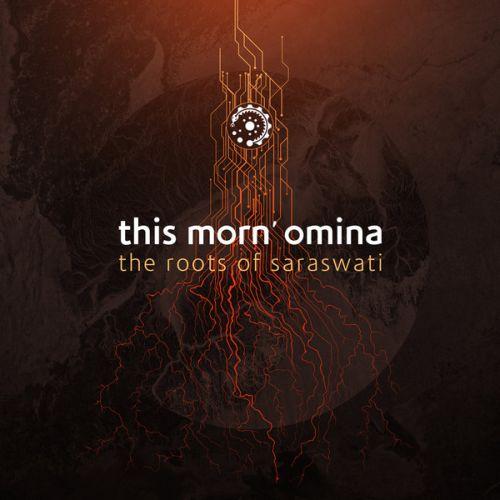 This Morn' Omina - The Roots of Saraswati