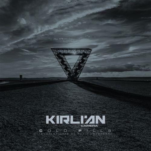 Kirlian Camera - Cold Pills (Scarlet Gate of Toxic Daybreak)