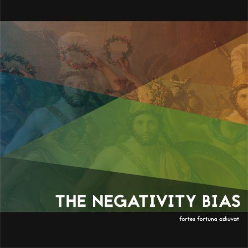 The Negativity Bias - Fortes...