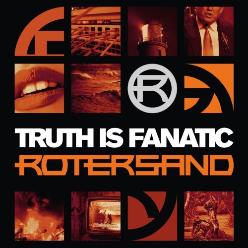 Rotersand Truth Is Fanatic &...