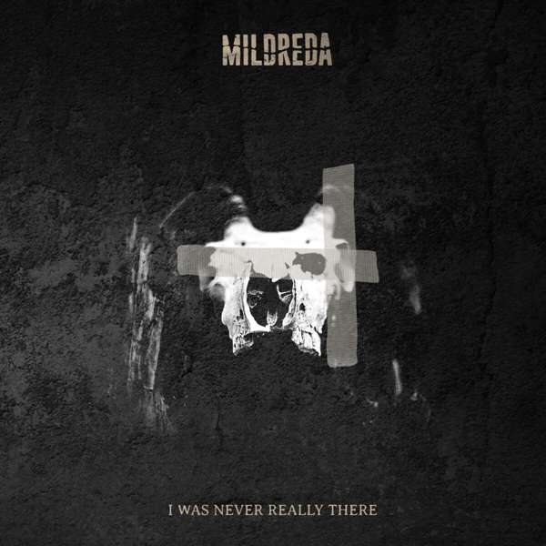 Mildreda - I was never really there